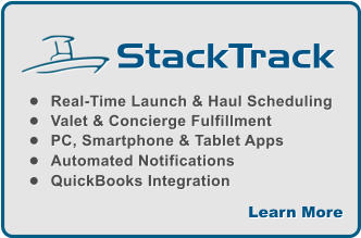 StackTrack Learn More �	Real-Time Launch & Haul Scheduling �	Valet & Concierge Fulfillment �	PC, Smartphone & Tablet Apps �	Automated Notifications �	QuickBooks Integration