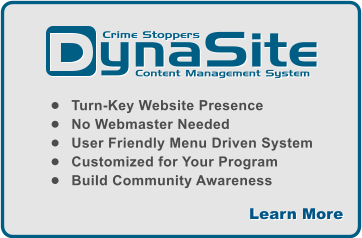 �	Turn-Key Website Presence �	No Webmaster Needed �	User Friendly Menu Driven System �	Customized for Your Program �	Build Community Awareness ynaSite Content Management System  Crime Stoppers  Learn More